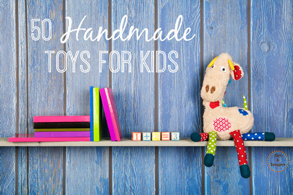 50 Handmade Toys For Kids Dirt And Boogers