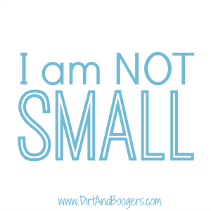 I am NOT small