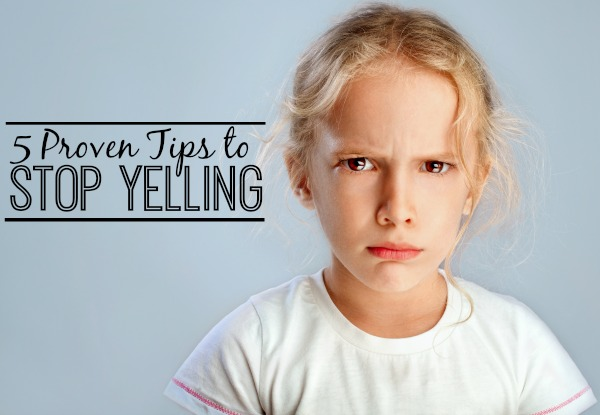 5 Proven Tips to Stop Yelling